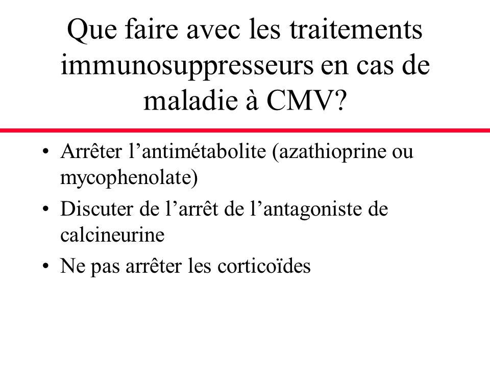 Que faire avec les traitements immunosuppresseurs en cas de maladie à CMV