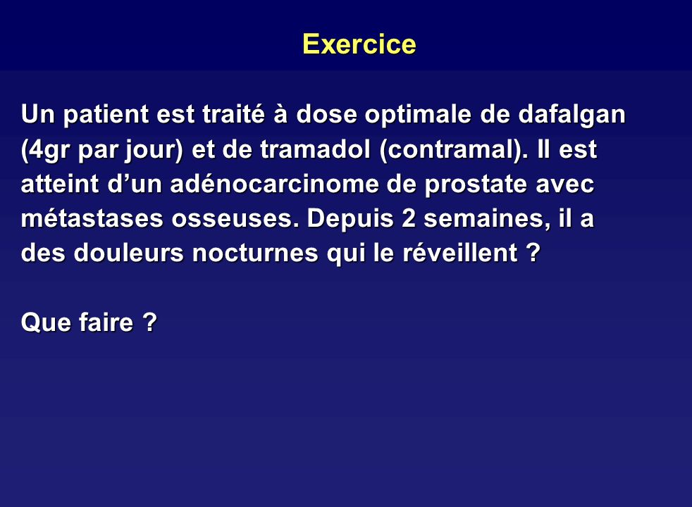 Exercice Un patient est traité à dose optimale de dafalgan