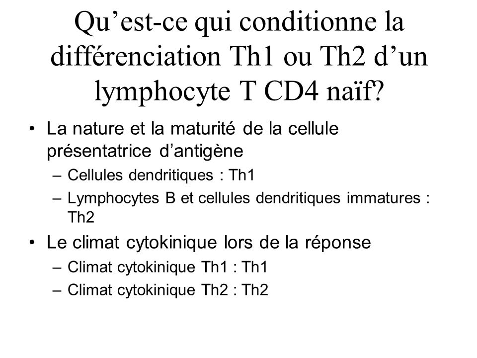 Qu'est-ce qui conditionne la différenciation Th1 ou Th2 d'un lymphocyte T CD4 naïf