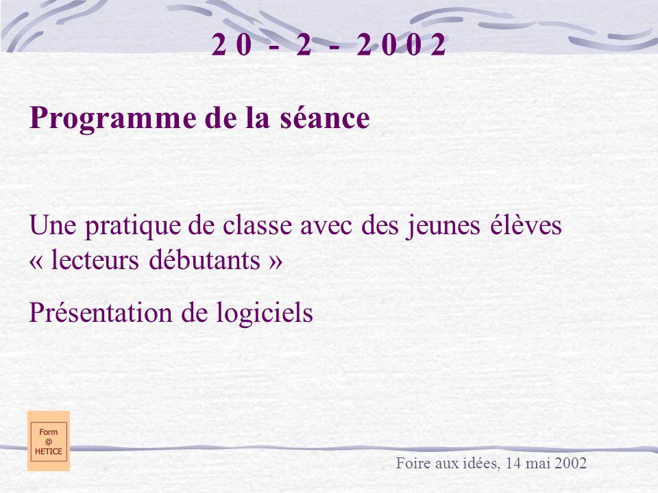 2 0 - 2 - 2 0 0 2 Programme de la séance