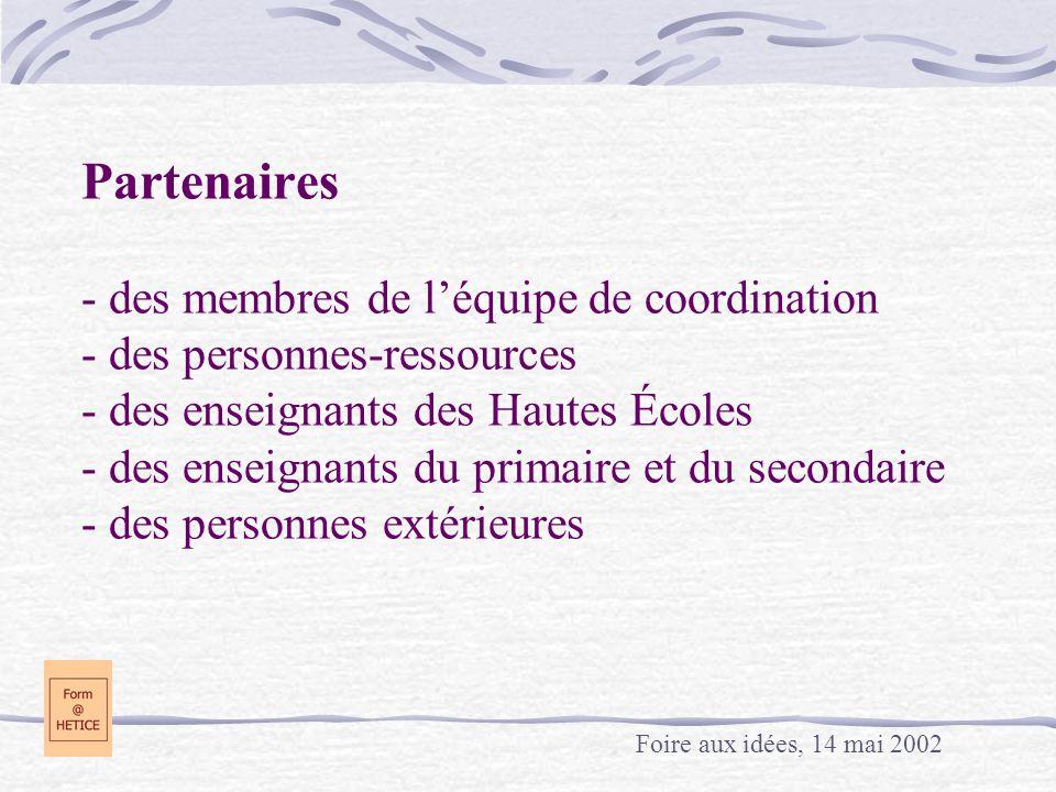 Partenaires - des membres de l'équipe de coordination - des personnes-ressources - des enseignants des Hautes Écoles - des enseignants du primaire et du secondaire - des personnes extérieures