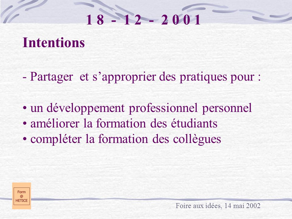 1 8 - 1 2 - 2 0 0 1 Intentions. - Partager et s'approprier des pratiques pour : un développement professionnel personnel.
