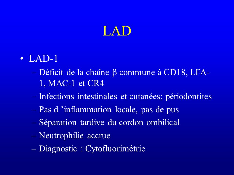 LAD LAD-1 Déficit de la chaîne b commune à CD18, LFA-1, MAC-1 et CR4