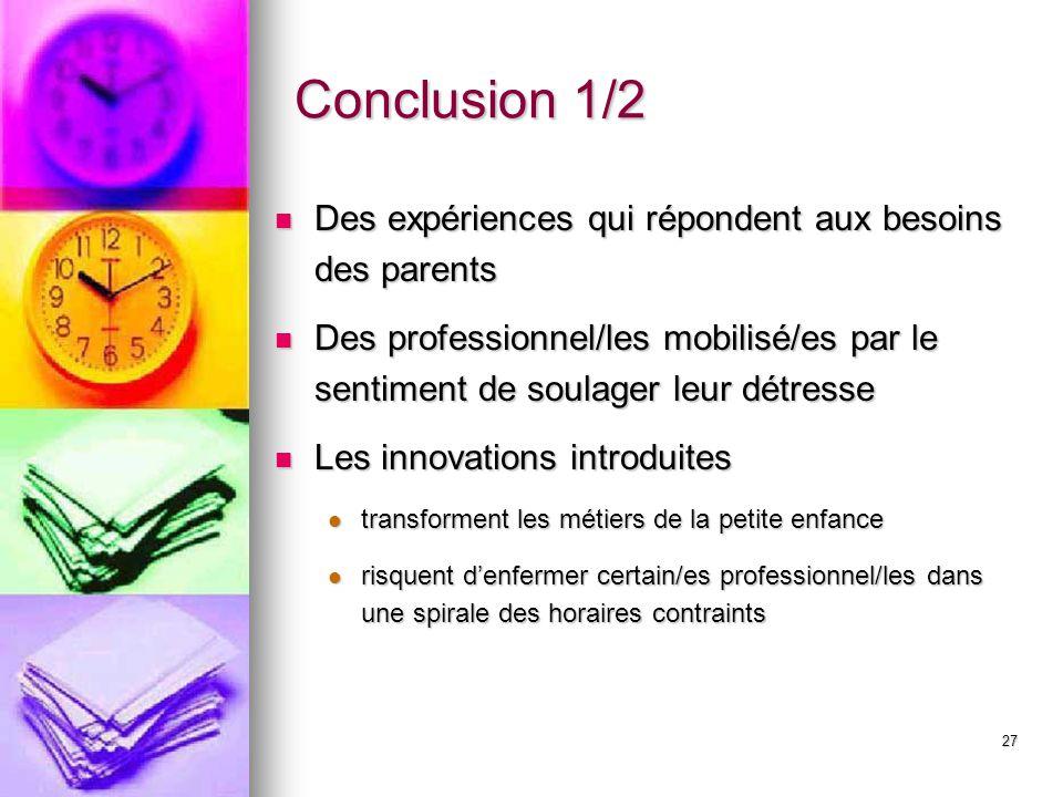 Conclusion 1/2 Des expériences qui répondent aux besoins des parents