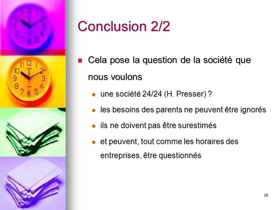 Conclusion 2/2 Cela pose la question de la société que nous voulons