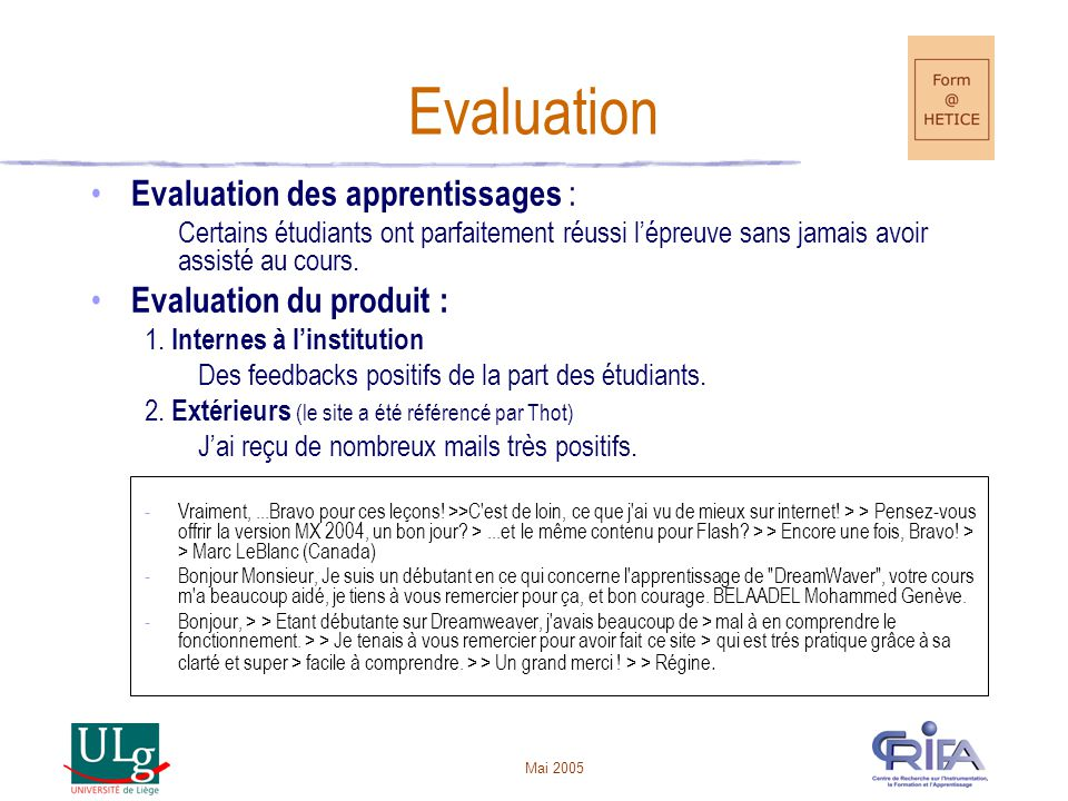 Evaluation Evaluation des apprentissages : Evaluation du produit :