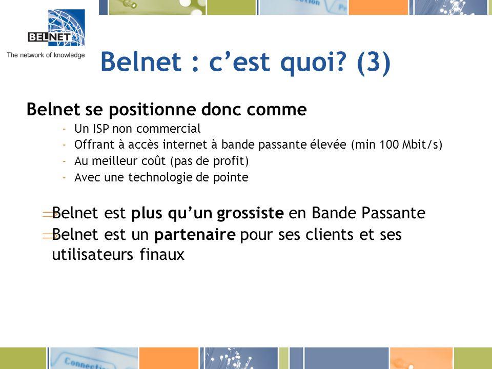 Belnet : c'est quoi (3) Belnet se positionne donc comme