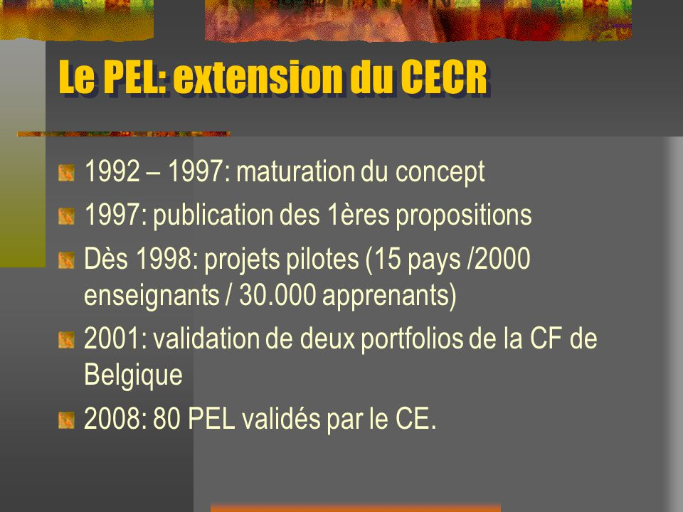 Le PEL: extension du CECR