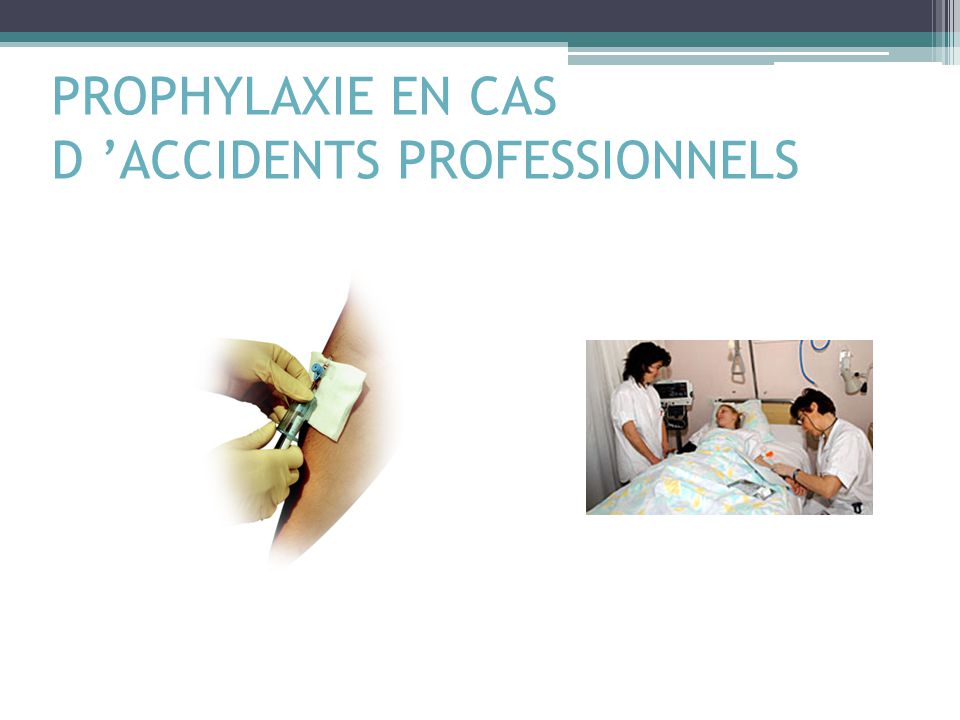 PROPHYLAXIE EN CAS D 'ACCIDENTS PROFESSIONNELS