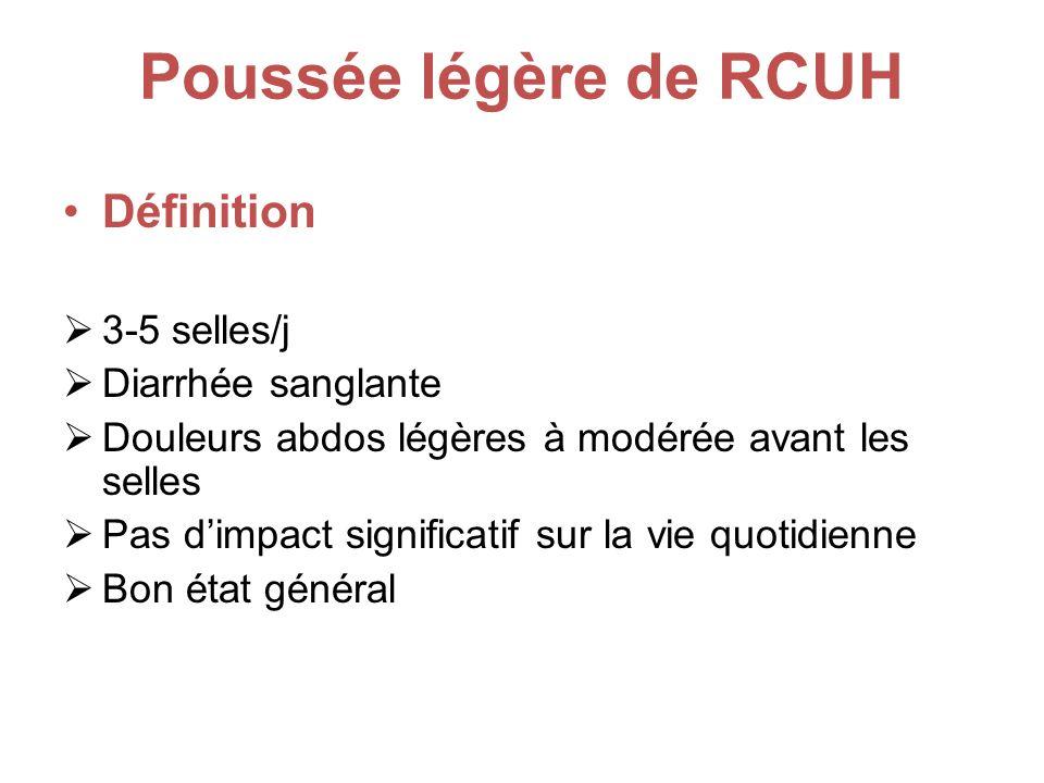 Poussée légère de RCUH Définition 3-5 selles/j Diarrhée sanglante