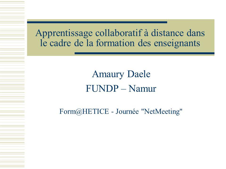 Amaury Daele FUNDP – Namur Form@HETICE - Journée NetMeeting
