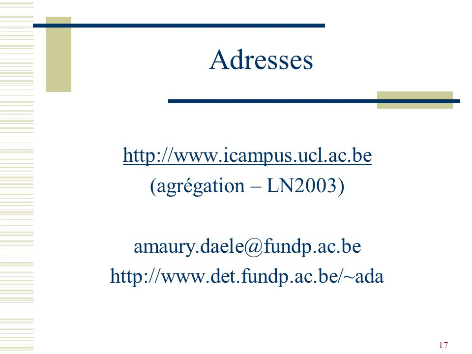 Adresses http://www.icampus.ucl.ac.be (agrégation – LN2003)