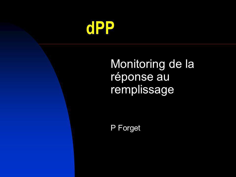 Monitoring de la réponse au remplissage P Forget
