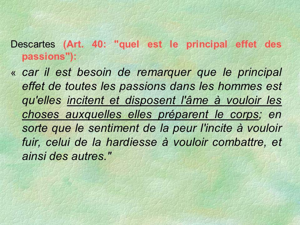 Descartes (Art. 40: quel est le principal effet des passions ):