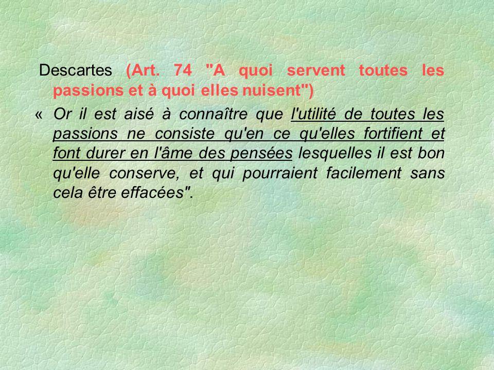 Descartes (Art. 74 A quoi servent toutes les passions et à quoi elles nuisent )