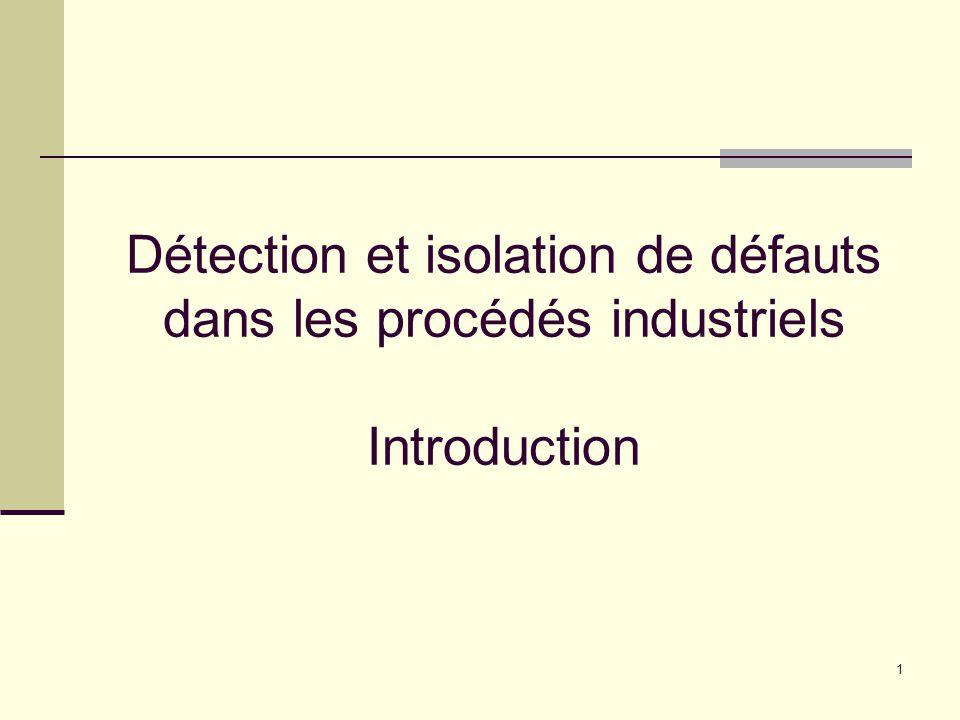 Détection et isolation de défauts dans les procédés industriels Introduction