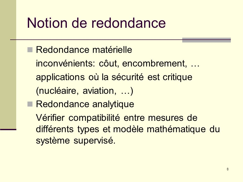 Notion de redondance Redondance matérielle