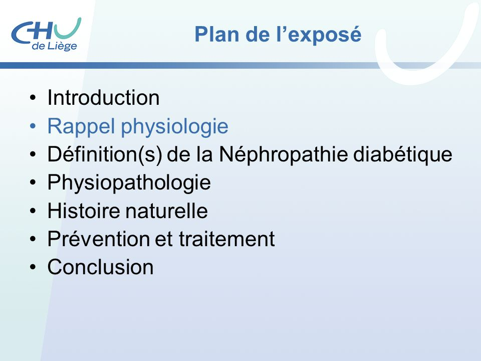 Plan de l'exposé Introduction. Rappel physiologie. Définition(s) de la Néphropathie diabétique. Physiopathologie.