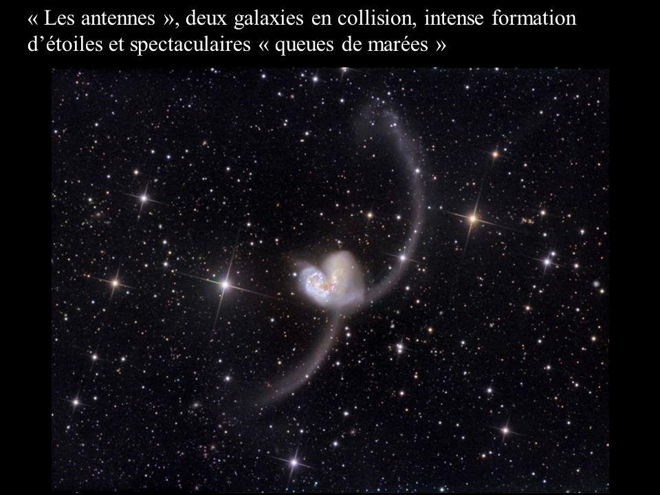« Les antennes », deux galaxies en collision, intense formation d'étoiles et spectaculaires « queues de marées »