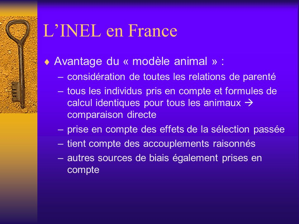 L'INEL en France Avantage du « modèle animal » :