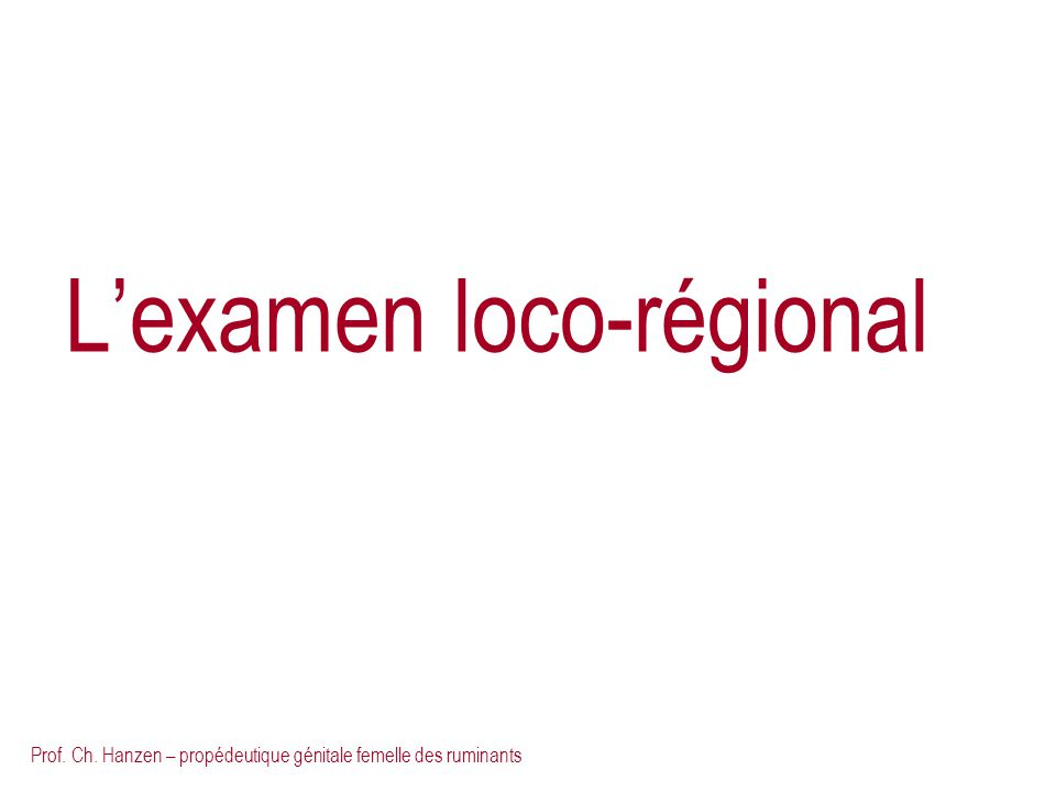 L'examen loco-régional