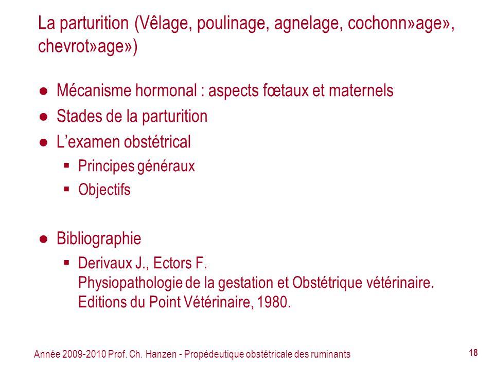 La parturition (Vêlage, poulinage, agnelage, cochonn»age», chevrot»age»)