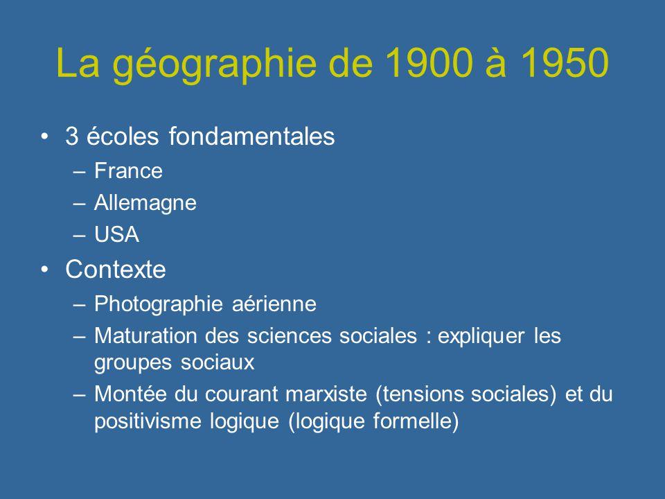 La géographie de 1900 à 1950 3 écoles fondamentales Contexte France