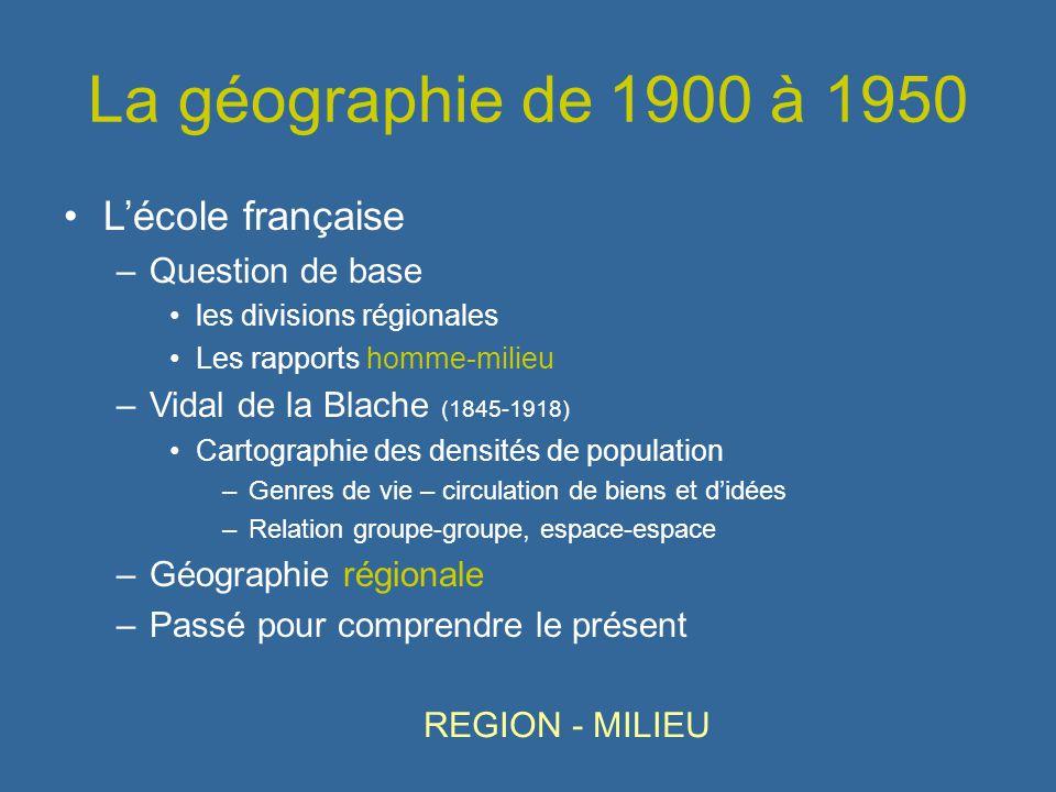 La géographie de 1900 à 1950 L'école française Question de base