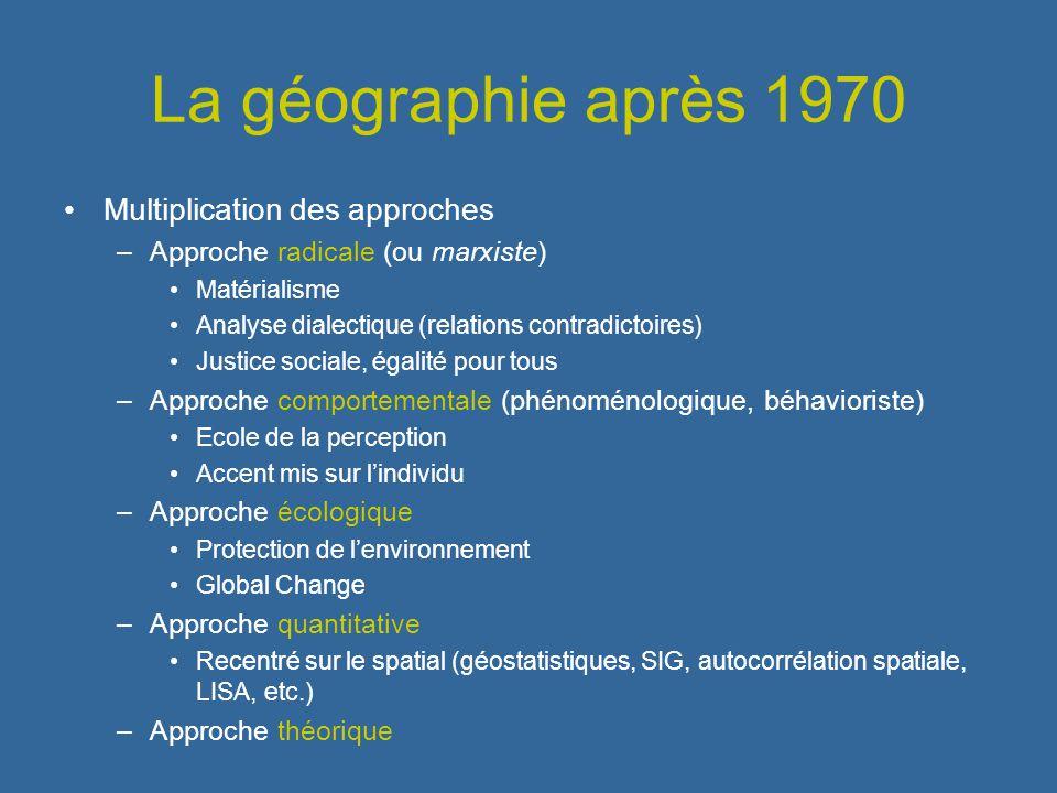 La géographie après 1970 Multiplication des approches