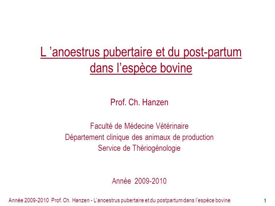 L 'anoestrus pubertaire et du post-partum dans l'espèce bovine