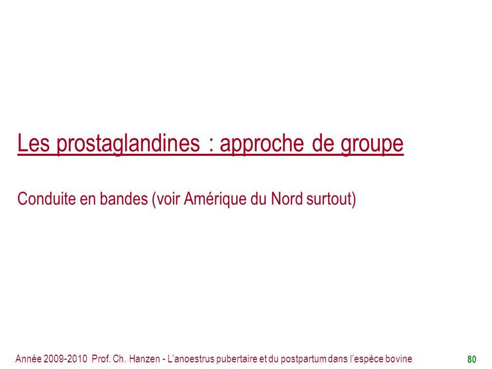 Les prostaglandines : approche de groupe Conduite en bandes (voir Amérique du Nord surtout)