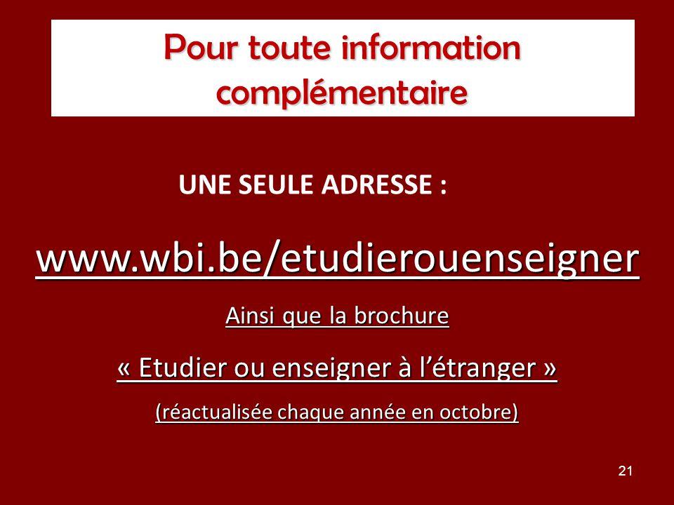 www.wbi.be/etudierouenseigner Pour toute information complémentaire