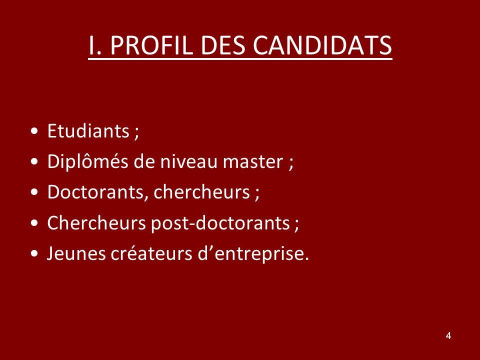 I. PROFIL DES CANDIDATS Etudiants ; Diplômés de niveau master ;