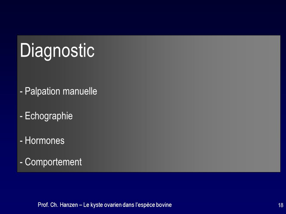 Diagnostic - Palpation manuelle - Echographie - Hormones - Comportement