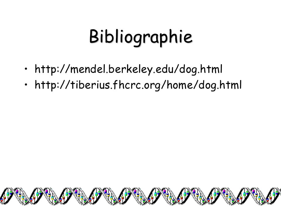 Bibliographie http://mendel.berkeley.edu/dog.html
