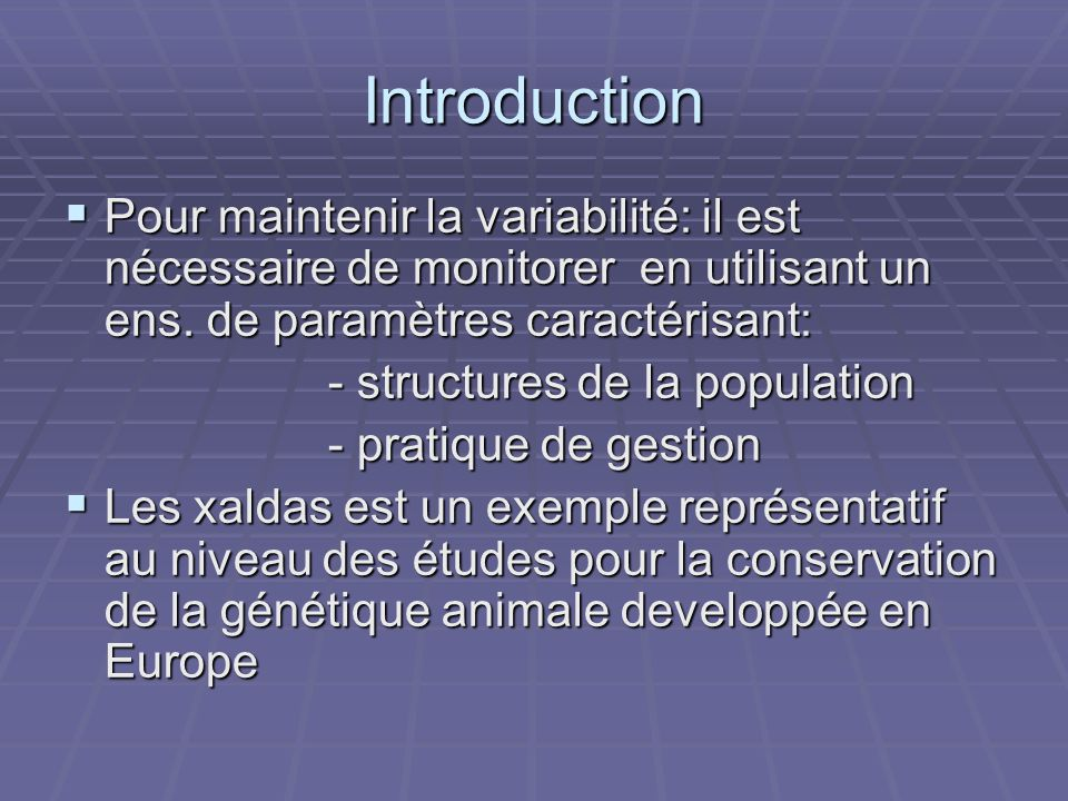 Introduction Pour maintenir la variabilité: il est nécessaire de monitorer en utilisant un ens. de paramètres caractérisant:
