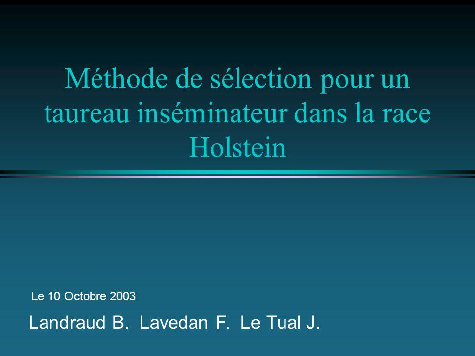 Méthode de sélection pour un taureau inséminateur dans la race Holstein