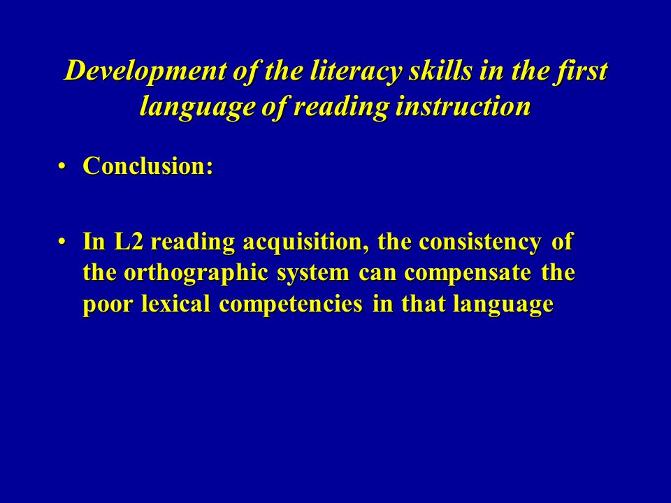 Development of the literacy skills in the first language of reading instruction