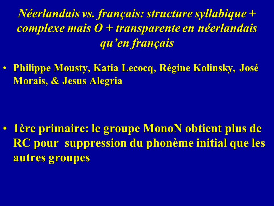 Néerlandais vs. français: structure syllabique + complexe mais O + transparente en néerlandais qu'en français