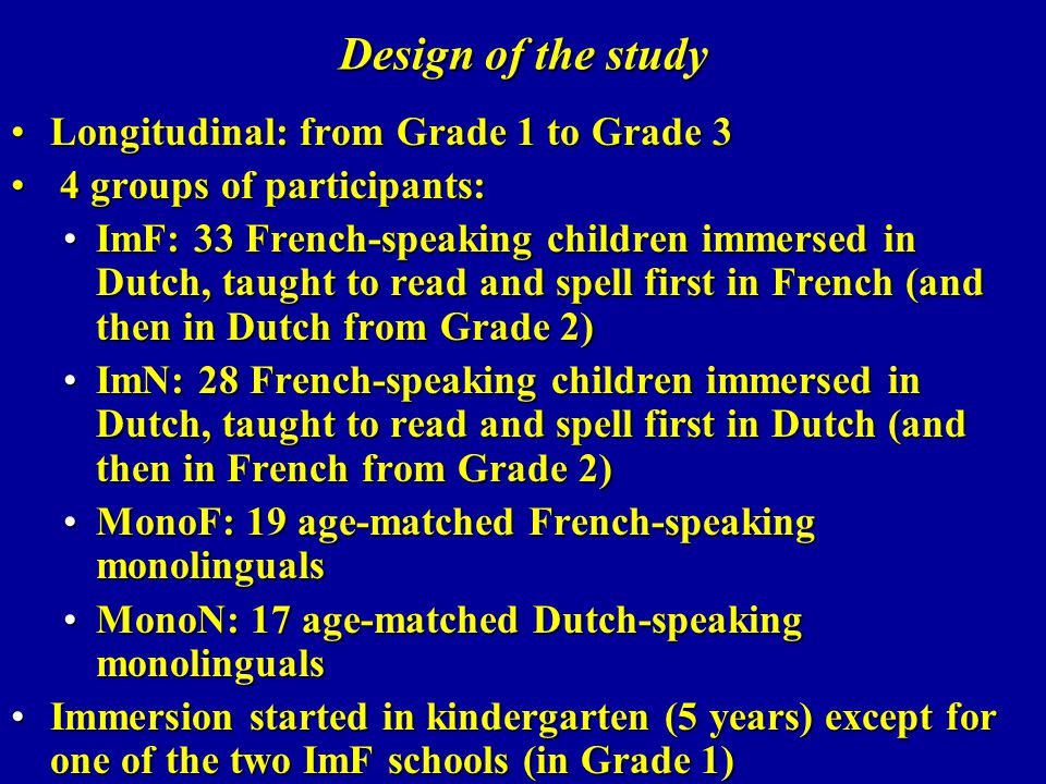 Design of the study Longitudinal: from Grade 1 to Grade 3