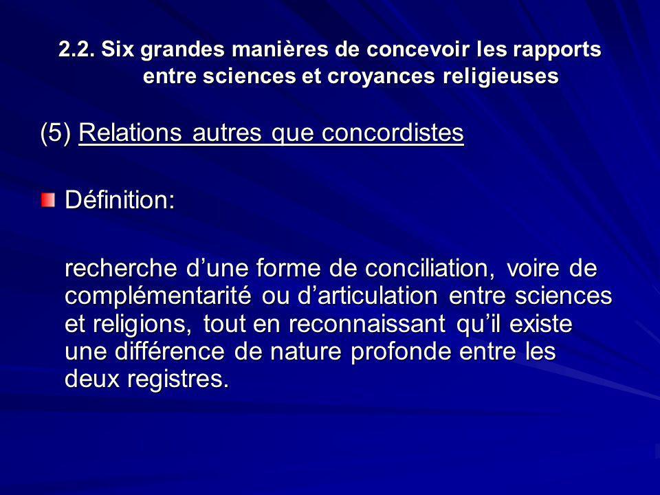 (5) Relations autres que concordistes Définition: