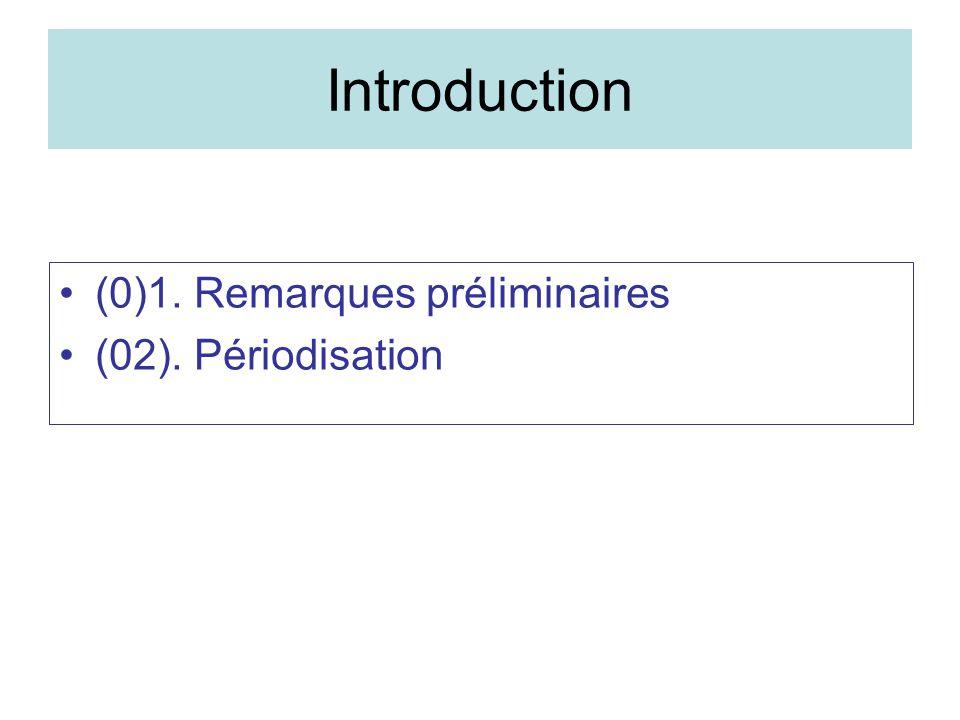 Introduction (0)1. Remarques préliminaires (02). Périodisation