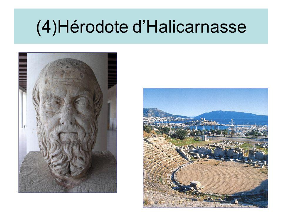 (4)Hérodote d'Halicarnasse