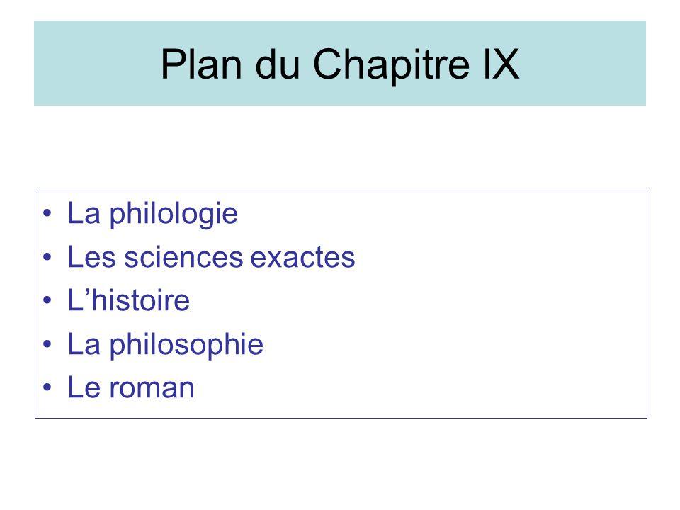 Plan du Chapitre IX La philologie Les sciences exactes L'histoire