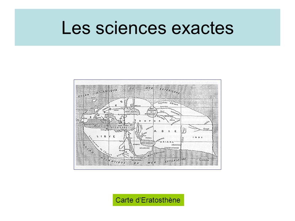 Les sciences exactes Carte d'Eratosthène