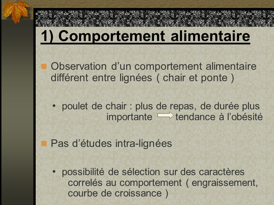 1) Comportement alimentaire