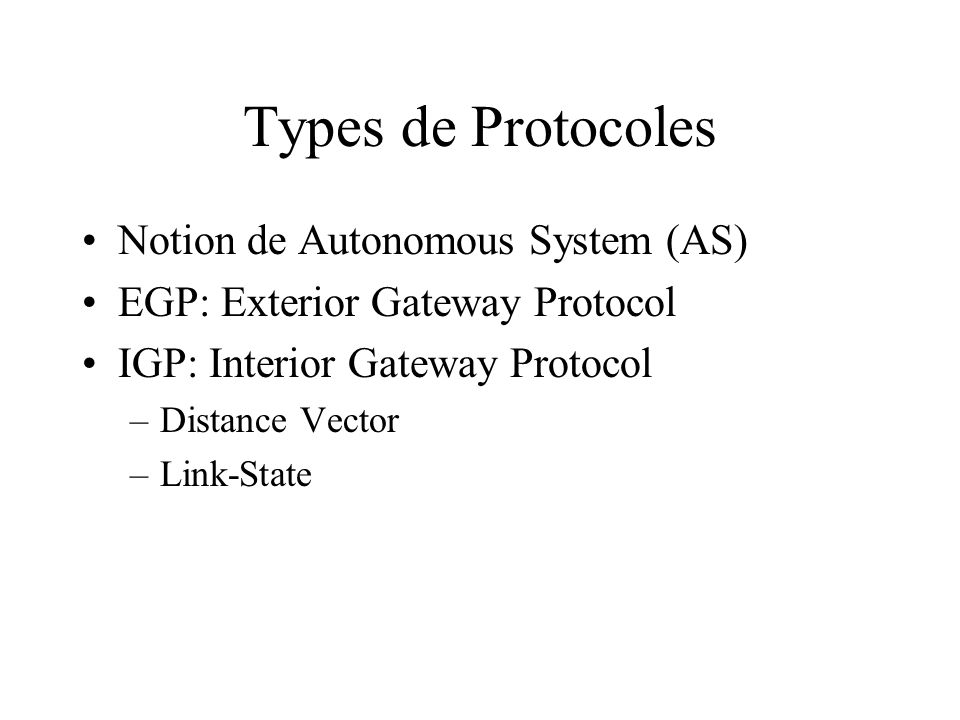 Types de Protocoles Notion de Autonomous System (AS)