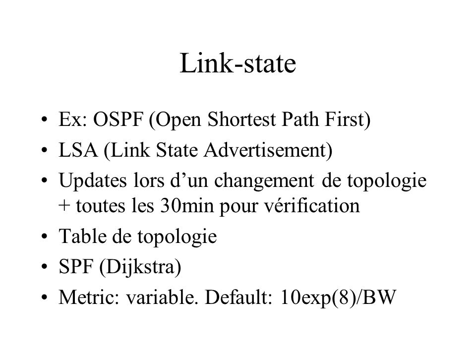 Link-state Ex: OSPF (Open Shortest Path First)