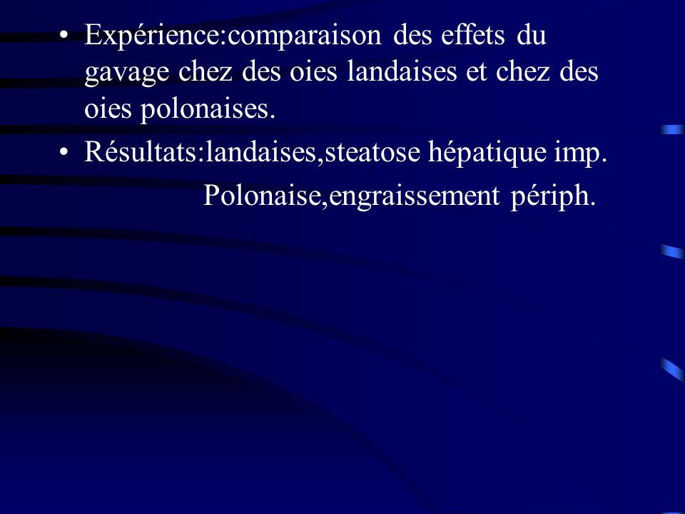 Expérience:comparaison des effets du gavage chez des oies landaises et chez des oies polonaises.