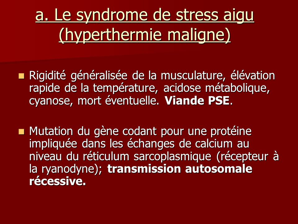 a. Le syndrome de stress aigu (hyperthermie maligne)